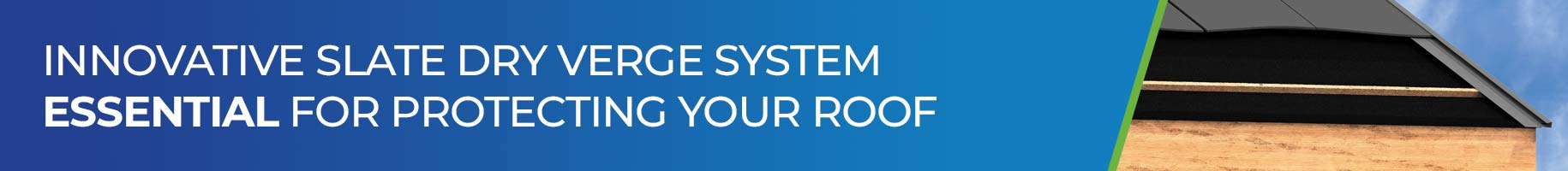 Innovative Slate Dry Verge System Essential for Protecting Your Roof
