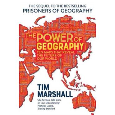 Power of Geography, The: Ten Maps T