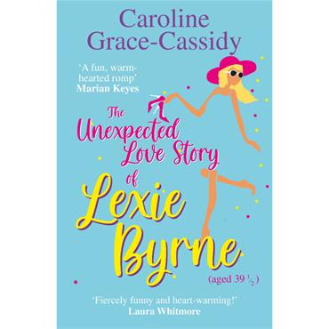 UNFORSEEN LOVE STORY OF LEXIE BYRNE (AGED 39 1/2)