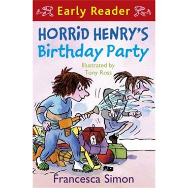 HORRID HENRYS BIRTHDAY PARTY EARLY READE