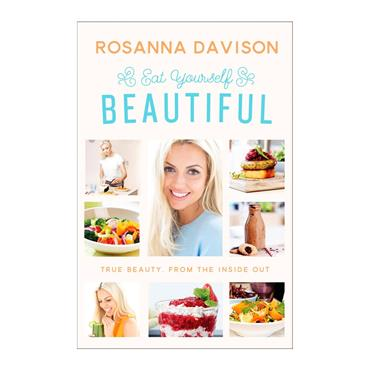 Rosanna Davison - Eat Yourself Beautiful Cookbook