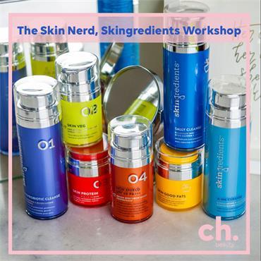 THE SKIN NERD Skingredients Workshop