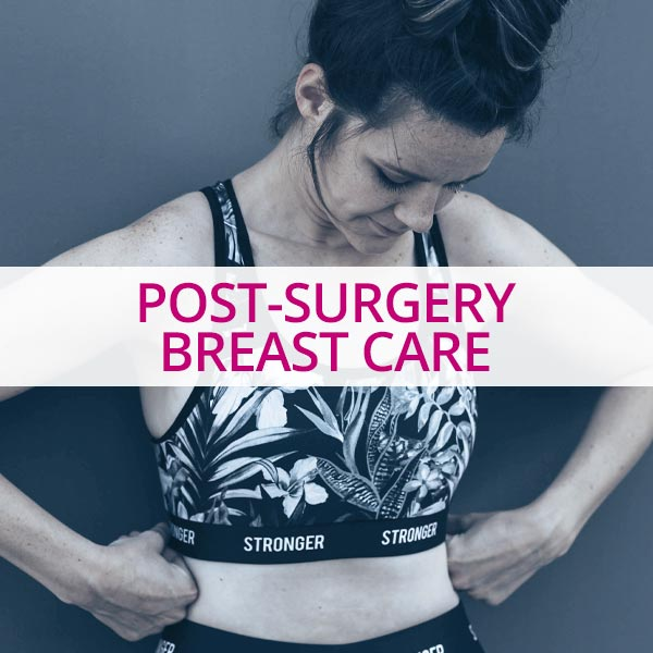 Post surgery breast care