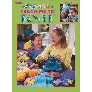 Cool Stuff Teach Me To Knit (Leisure Arts #3322) learning series.