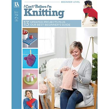 I Can't Believe I'm Knitting! Updated Edition (Leisure Arts 4062)