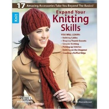 Expand Your Knitting Skills and learn, by Kim Haesemeyer (Leisure Arts #5612)