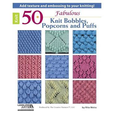 50 Fabulous Knit Bobbles, Popcorns & Puffs by Rita Weiss (Leisure Arts #5630)
