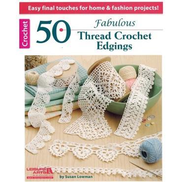 50 Fabulous Thread Crochet Edgings by Susan Lowman (Leisure Arts 5635)