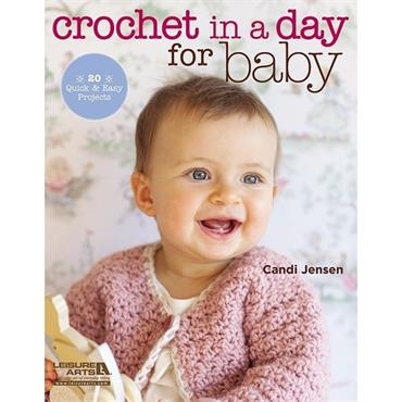 Crochet In A Day For Baby (Leisure Arts #5802)
