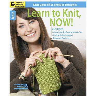 Learn to Knit, NOW! (Leisure Arts #5945)