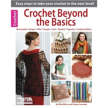 Crochet Beyond the Basics (Leisure Arts #6321)