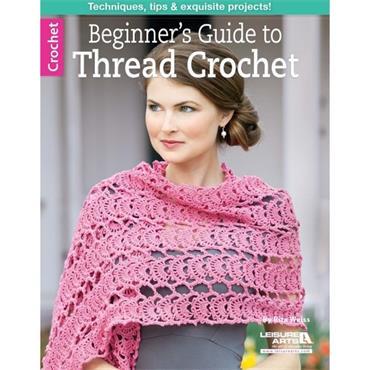 Beginner's Guide to Thread Crochet (Leisure Arts #6354)