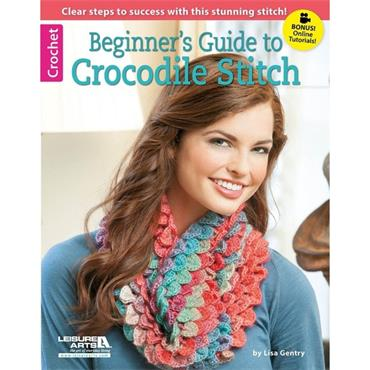 Beginner's Learning Guide to Crocodile Stitch - Crochet (Leisure Arts #6377)