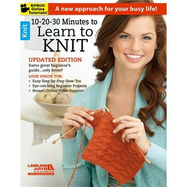 10-20-30 Minutes to Learn to Knit (Leisure Arts #6395)