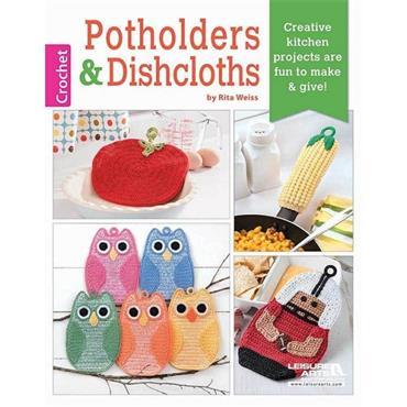 Potholders & Dishcloths - Crochet (Leisure Arts #6466)