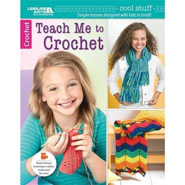 Teach Me to Crochet (Leisure Arts #6649)