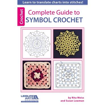 Complete Guide to Symbol Crochet (Leisure Arts #75475)