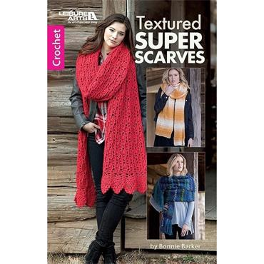 Textured Super Scarves (Leisure Arts #75619) Crochet Book