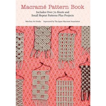 Macrame Pattern Book - Includes Over 70 Knots & Small Repeat Patterns Plus Projects 125947