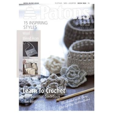 SALE !    Patons Learn To Crochet  44 page BOOK - Essential Guidebook for Beginners  3826