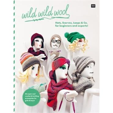 Rico Book - Wild Wild Wool - Hats Scarves, Loops & Co. (for beginners & experts!)