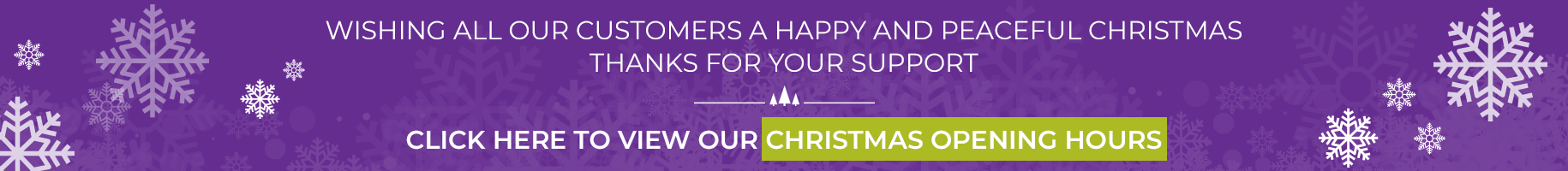 Click here to view our Christmas opening hours