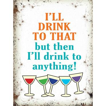 SIGN LARGE I'LL DRINK TO