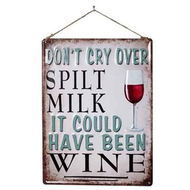La Hacienda Dont Cry Over Spilt Milk Sign