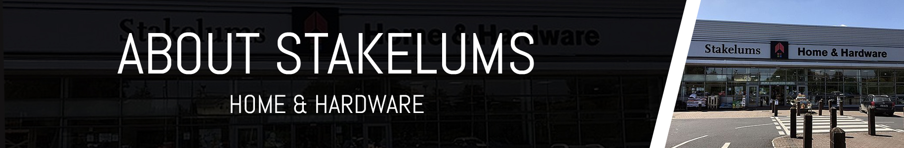 About Us Stakelums Home & Hardware