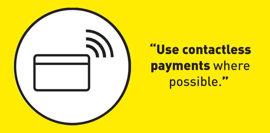 Use contactless payments when possible