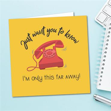 """""""I'm only this far away"""" Card"""