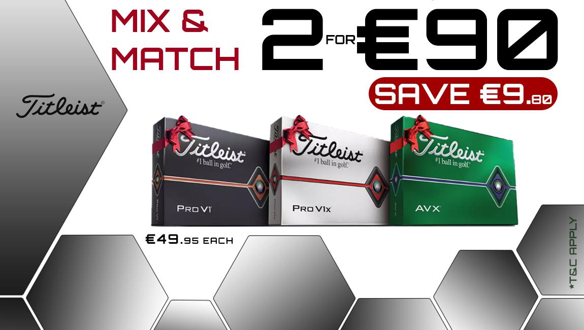 Mix & Match Offer - Titleist 2019 ProV1 & AVX Golf Balls 2 for €90