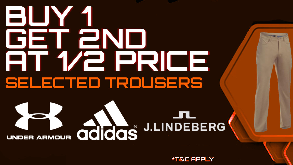 Trousers offer - buy one get 2nd 1/2 Price