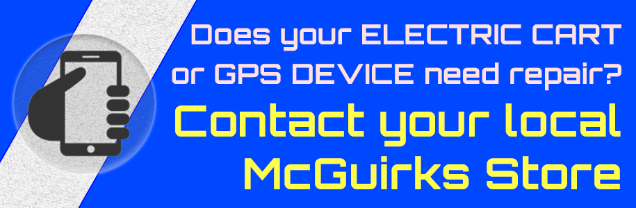 Does your ELECTRIC CART or GPS DEVICE need repair? Contact your local McGuirks Store