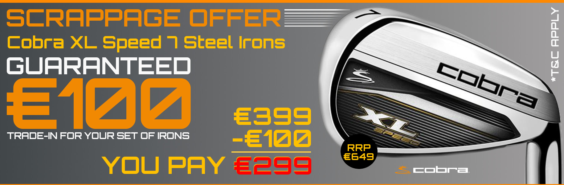 Scrapage Offer - Cobra XL speed Irons save €100