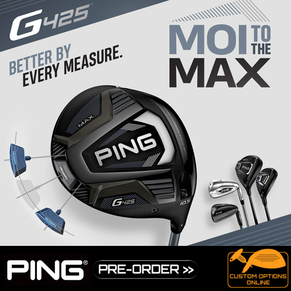 New Ping g425 Clubs available for Pre-order now.