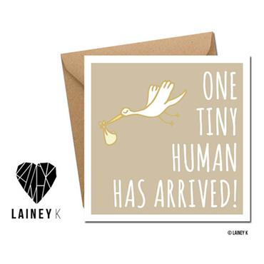 Lainey K - One Tiny Human Has Arrived Greeting Card
