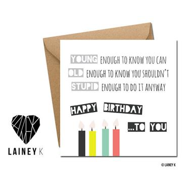 Lainey K - Young Old Stupid Greeting Card