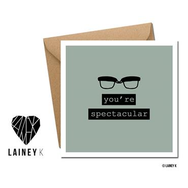 Lainey K - You're Spectacular Greeting Card