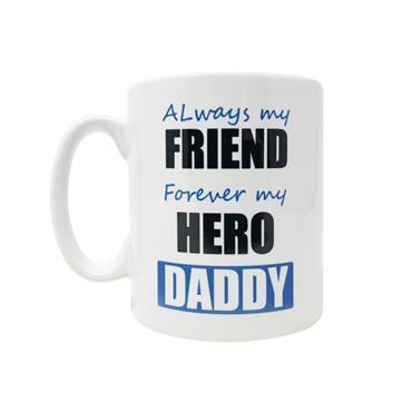 Always My Friend Forever My Hero Daddy Mug