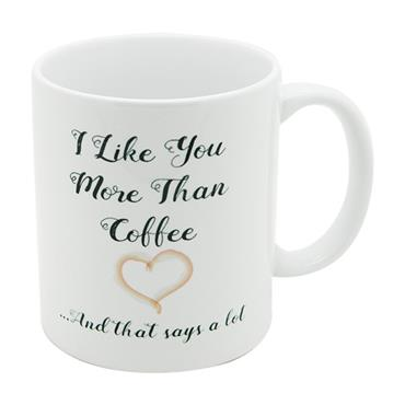 I Like You More Than Coffee Mug