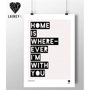 Lainey K - Home Is Wherever I'm With You A3 Wall Art