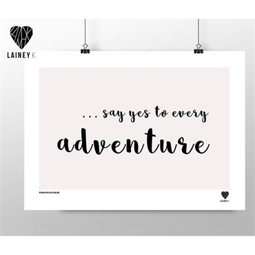Lainey K - Say Yes To Every Adventure A3 Wall Art