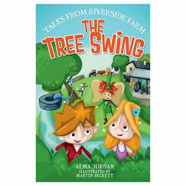 The Tree Swing -Tales from Riverside Farm Book 1
