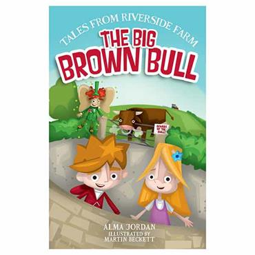 The Big Brown Bull -Tales from Riverside Farm Book 2
