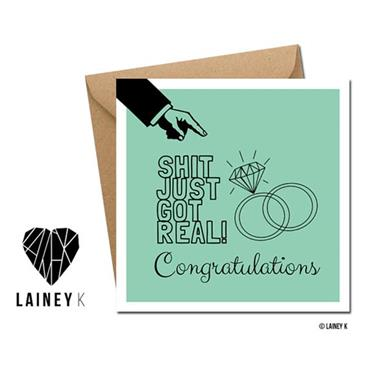 Lainey K - Shit Just Got Real! Congratulations Greeting Card