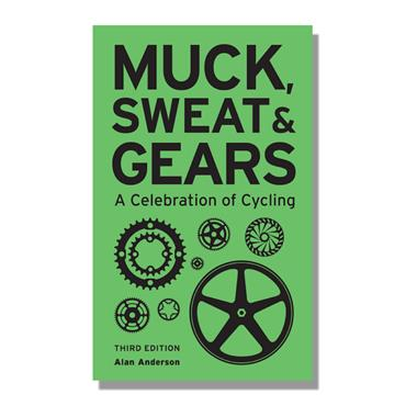 MUCK, SWEAT & GEARS A CELEBRATION OF CYCLING BOOK