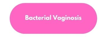 Bacterial Vaginosis Button
