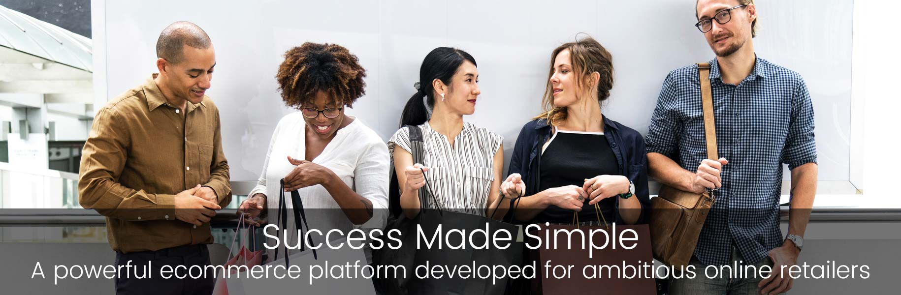 Success Made Simple – A powerful ecommerce platform developed for ambitious online retailers