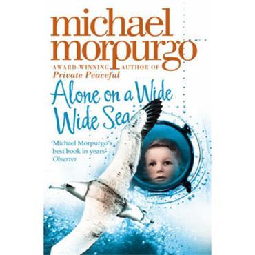 Michael Morpurgo Alone on a Wide Wide Sea